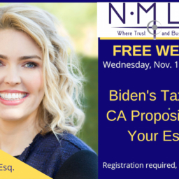 WEBINAR: Biden's Tax Plan, CA Propositions & Your Estate