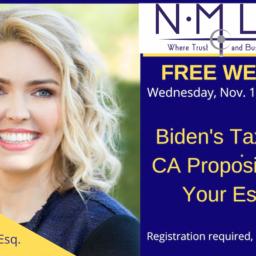 WEBINAR: Biden's Tax Plan, CA Propositions & Your Estate
